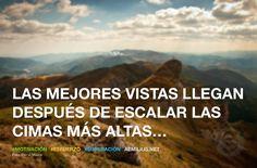 Las mejores vistas llegan después de escalar las cimas más altas #motivación #esfuerzo #superación www.aemilius.net