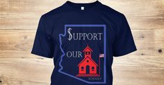 """Show your support for Arizona schools (public, community colleges, state universities) with a shirt that bears the message """"$upport our schools!"""" The first letter is both an 'S' and a dollar sign indicating that the state needs to spend more money on education, not less. The basic colors of the shirt and design are red, white, and blue..Support our schools!"""
