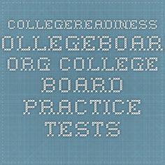 collegereadiness.collegeboard.org College Board Practice Tests