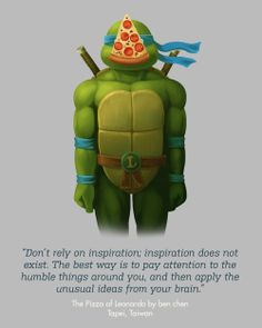 The Pizza of Leonardo by Ben Chen from Tapei, Taiwan  / Threadless Artist Quotes