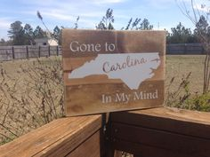 Gone to Carolina In My Mind Solid Wood Vinyl Sign