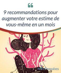 9 recommandations pour augmenter votre estime de vous-même en un mois   Si vous pensez avoir une faible #auto-estime et avez besoin de #conseils pour y #remédier, voici neuf points à suivre en un mois.  #Psychologie