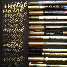 I've been loving lettering with metallic pens on black paper a lot lately and decided to compile a baker's dozen of my metallic pens and compare their size and color qualities. The top 3 are brush pens. The rest are bullet tip or just fine tip.  From top to bottom: Studio G (Michaels) Pentel Kuretake Zig Studio G Craft Smart  Casemate (Wal-Mart) SRX (MegaBrands) Sharpie Bic Fiber Castell  Pilot (this one works better on nonporous surfaces) Crayola Uniball Signo gel pen