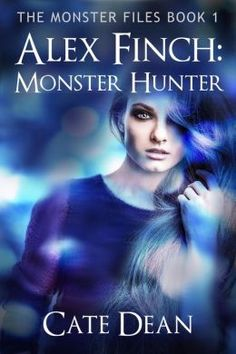 Alex Finch: Monster Hunter (The Monster Files Book 1) [NOOK Book] by Cate Dean