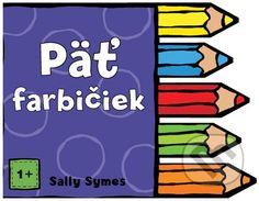 Leporelá Päť prštekov, Päť farbičiek a Päť chvostíkov sú pre našich najmenších. Naučia sa počítať, rozlišovať farby i zvieratká v knižkách, v ktorých si jednoduchým spôsobom sami prevracajú stránky. A čím? No predsa prštekmi, chvostíkmi... (Kniha dostupná na Martinus.sk so zľavou, bežná cena 2,99 €)