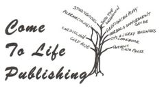 Come to Life Publishing - It's all books coming to life. It's me and my business.