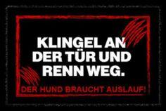 Fußmatte / Schmutzabstreifer / Sauberlaufmatte / Türfußmatte / Fußabstreifer / Fußabtreter / Türmatte / Motivfußmatte / Fußmatte / Schmutzfangmatte / Klingel an der Tür und renn weg. Der Hund braucht Auslauf! schwarz Grösse 40 x 60 cm lustig witzig von Bavaria Home Style Collection, http://www.amazon.de/dp/B00IUP8UJU/ref=cm_sw_r_pi_dp_tYFgtb1J0STCZ