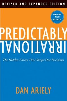 Predictably Irrational, Revised and Expanded Edition: The Hidden Forces That Shape Our Decisions eBook: Dan Ariely: Amazon.ca: Books