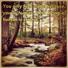 Right? let's just not be human anymore.