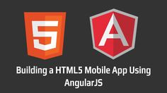 Building a HTML5 Mobile App Using AngularJS