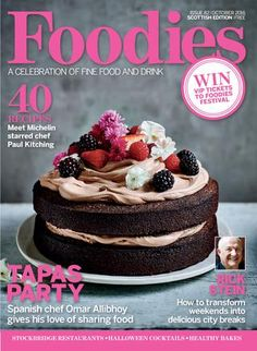 Foodies Magazine October 2016 A Celebration of Fine Food and Drink. Summer Desserts, Summer Recipes, Chef Paul, Food Festival, Free Food, Tapas, Cheesecake, Food And Drink, October