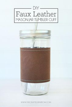 Accessorize your favorite mason jar glass tumbler with this easy to make DIY Faux Leather Mason Jar Tumbler Cuff. Diy Leather Goods, Leather Craft, Mason Jar Crafts, Mason Jar Diy, Diy Leather Projects, Mason Jar Tumbler, Homemade Gifts, Diy Tutorial, Sewing Tips