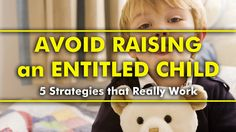 Parenting Tips | Avoid raising an entitled child, 5 strategies that really work