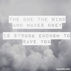 "-- #LyricArt for ""Strong Enough To Save"" by Tenth Avenue North"