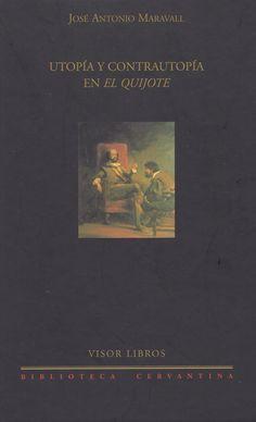 «Utopía y contrautopía en el Quijote» (2006), de José Antonio Maravall.