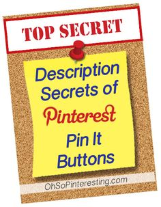 Description Secrets of Pinterest Pin It Buttons Revealed on www.ohsopinteresting.com