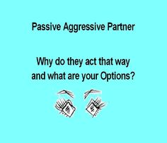 Passive Aggressive Partner - Why do they act that way and what are your Options?   HubPages Men Quotes, Dating Quotes, Funny Quotes, Bleach Online, Difficult Relationship, Dating Tips For Women, Marriage Advice