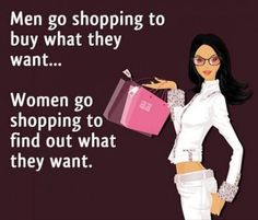 Pretty much why it's difficult to go shopping with Derek. (Men and Women Funny Quotes - Wallpaper Images Quotes)