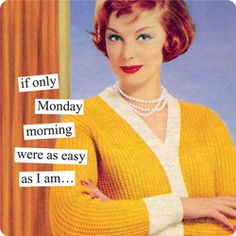It's Another Manic #Monday #AnneTaintor #humor #retro