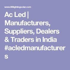 Ac Led | Manufacturers, Suppliers, Dealers & Traders in India  #acledmanufacturers