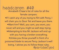 Percyjackson head canon annabeth Percy percabeth otp - unless he FALLS INTO FOR YOUUU stay away from him  - unless you search for him for 8 months and cried with his mother and snuck into his cabin and cries every night he was missing get the hades away from him