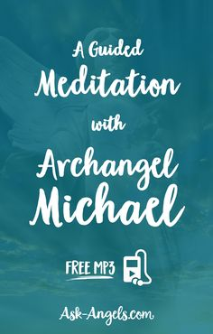 A Guided Meditation With Archangel Michael