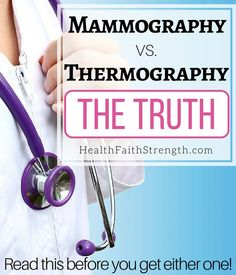 When you're done reading this article, you'll understand the difference between thermography and mammography as well as what the limitations and advantages are for both. | Mammography vs. Thermography- THE TRUTH - Read this before you get either one! - HealthFaithStrength.com