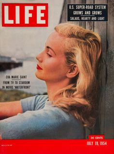 "Life Magazine cover, ""Eva Marie Saint. From TV to stardom in movie 'Waterfront'"", July 19, 1954"