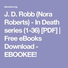 J. D. Robb (Nora Roberts) - In Death series (1-36) [PDF]  | Free eBooks Download - EBOOKEE!
