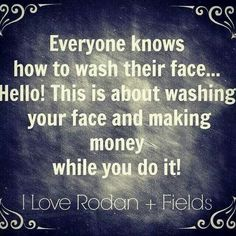 Your best option while washing your face with RODAN + FIELDS CONTACT ME: https://www.susanolsen512.myrandf.com