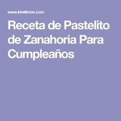 Receta de Pastelito de Zanahoria Para Cumpleaños