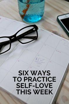 Six ways to practice self-love.