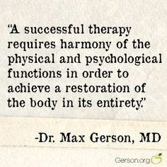 A quote from Dr. Max Gerson on healing and the mind-body connection