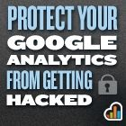 How to Protect Your Google Analytics From Getting Hacked
