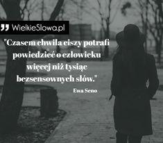 """Ewa Seno- cytaty  """"Czasem chwila ciszy potrafi powiedzieć o człowieku więcej niż tysiąc bezsensownych słów"""" -Ewa Seno"""
