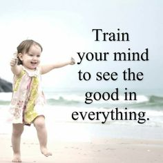 Train your mind to see the good in everything.  #nileshmalsana #entrepreneur #entrepreneurs #rajkot #gujarat #india #quotes #good