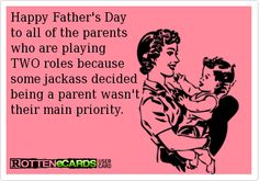 Happy Father's Day to all of the parents who are playing TWO roles because some jackass decided being a parent wasn't their main priority. Baby Momma Drama, Momma Quotes, Father's Day Memes, Best Quotes, Funny Quotes, Drama Funny, Word Up, Praise God, E Cards