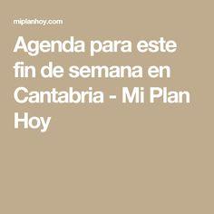 Agenda para este fin de semana en Cantabria - Mi Plan Hoy