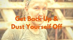 Get Back Up & Dust Yourself Off | Healthy mind. Better life.
