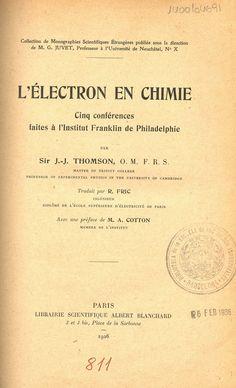 L'Électron en chimie: cinq conférences faites à l'Institut Franklin de Philadelphie. J. J. Thomson; traduit par R. Fric; avec une préface de M. A. Cotton. Paris : Scientifique Albert Blanchard, 1926.