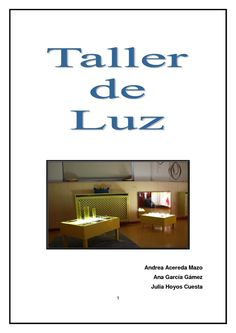 Publishing platform for digital magazines, interactive publications and online catalogs. Convert documents to beautiful publications and share them worldwide. Title: EL TALLER DE LUZ, Author: Hoyos, Length: 24 pages, Published: Family Day Care, Table Centers, Kids Lighting, Digital Magazine, Reggio Emilia, Interactive Design, Light And Shadow, Light Table, Ideas Para