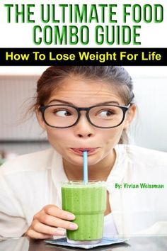 The Ultimate Food Combo Guide - How To Pair The Right Foods To Lose Weight For Life (Dangers Of Yo-Yo Dieting, How To Look Younger, Green Smoothie Recipes, ... Healthy Balanced Diet, Acid And Alkaline) by Vivian Weissman, http://www.amazon.com/dp/B00F1LLUOS/ref=cm_sw_r_pi_dp_HhIAsb0MGNND8