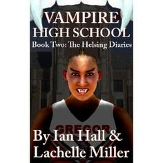 Vampire High School. Book 2: The Helsing Diaries (Kindle Edition)  http://www.picter.org/?p=B007JQFKEO