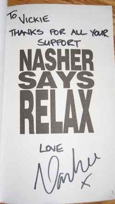 Nashers personal autograph to me Frankie Goes To Hollywood, Relax, Thankful, Sayings, Lyrics, Quotations, Idioms, Quote, Proverbs