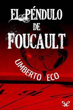 El péndulo de Foucault - http://descargarepubgratis.com/book/el-pendulo-de-foucault/