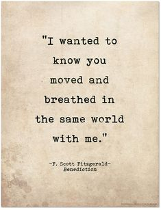 Romantic Quote Poster - Benediction by F. Scott Fitzgerald Literary Print for Home or School Great Love Quotes, Best Quotes From Books, Beautiful Love Quotes, Life Quotes Love, Inspirational Quotes About Love, Wisdom Quotes, Quotes To Live By, Me Quotes, Poetry Quotes