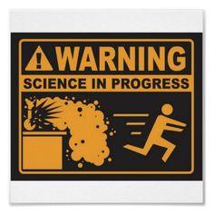 Warning! Science in Progress©  Poster - for boys' room …