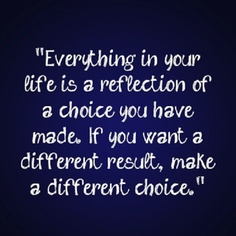 "Life is about ""choices""-not necessarily always. Feel like the poster child to debunk this"