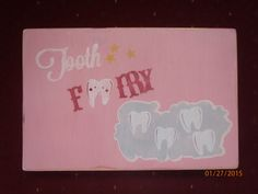 """Primitive Sign - Tooth Fairy 6"""" x 10"""" Distressed and Polyurethane $10.00 http://www.detailsanddesignbySherri.com"""