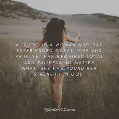 # Sunshine I think you have the strength like ruth - Quotes - # Bible Verses Quotes, Bible Scriptures, Faith Quotes, God Strength Quotes, Godly Women Quotes, Forgiveness Scriptures, Grace Quotes, Biblical Quotes, Christian Life